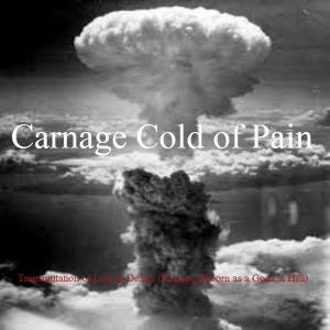 Carnage Cold Of Pain - Transmutation Of Life To Death (Passage Reborn As A God In Hell) (2014) MP3
